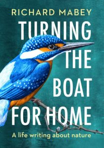 Turning the Boat for Home A life writing about nature Richard Mabey